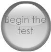 Begin the test